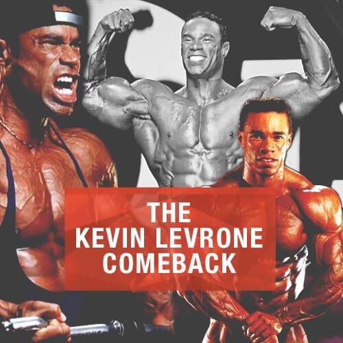 The Kevin Levrone Comeback