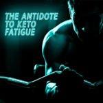 The Antidote to Keto Fatigue